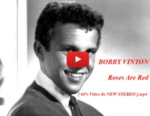 bobby vinton, 1964 image, youtube music video, roses are red
