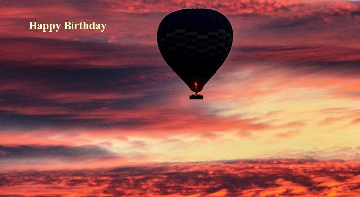 happy birthday wishes, senior celebrity birthdays, birthday cards, birthday card pictures, hot air ballooning, sunset, sunrise