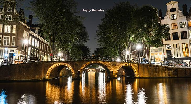 happy birthday wishes, birthday cards, birthday card pictures, famous birthdays, bridges, amsterdam, netherlands, city lights