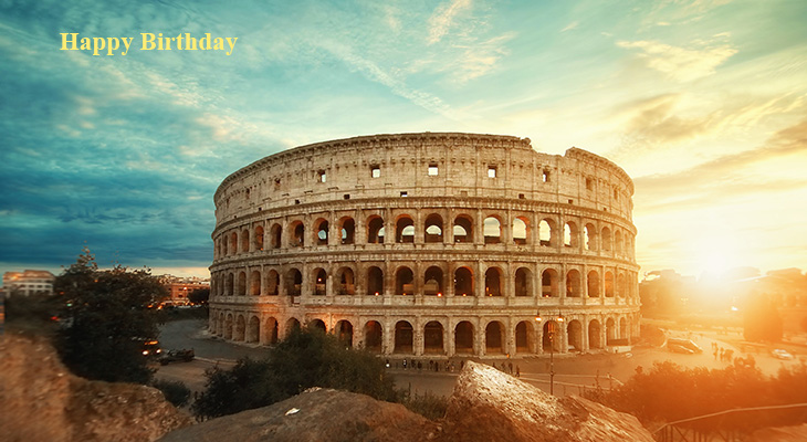happy birthday wishes, birthday cards, birthday card pictures, famous birthdays, italian scenery, rome coliseum, roman architecture, old buildings