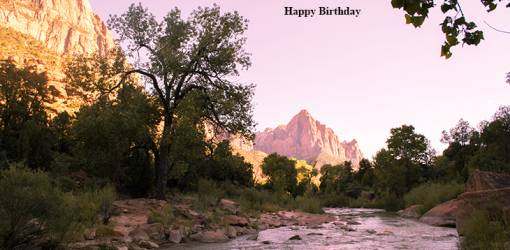 happy birthday wishes, birthday cards, birthday card pictures, famous birthdays, nature scenery, zion national park, american parks, mountains