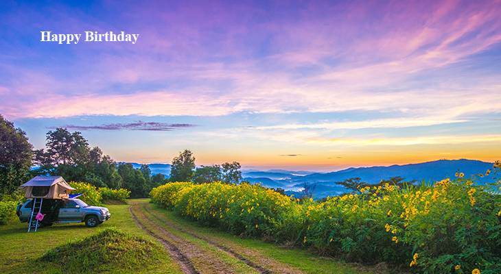 happy birthday wishes, birthday cards, birthday card pictures, famous birthdays, nature scenery, thailand sunset, yellow flowers, camping