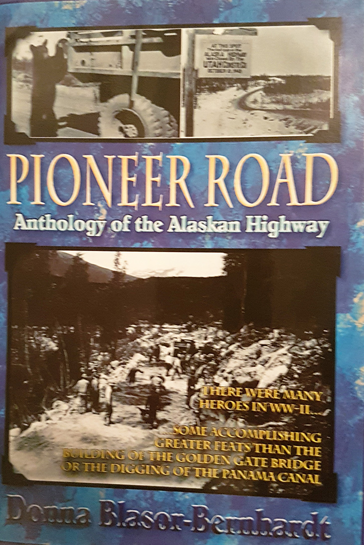 pioneer road book, author donna blasor bernhardt, canadian history books, alaska  highway construction history