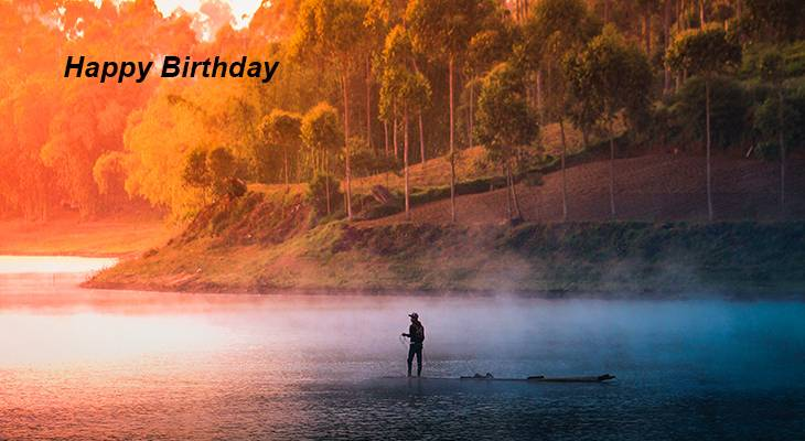 happy birthday wishes, birthday cards, birthday card pictures, famous birthdays, fishing, nature scenery, pangalengan indonesia