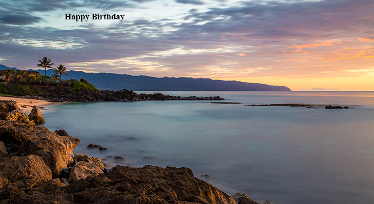 happy birthday wishes, birthday cards, birthday card pictures, famous birthdays, nature scenery, sunset, sunrise, lake, mountains