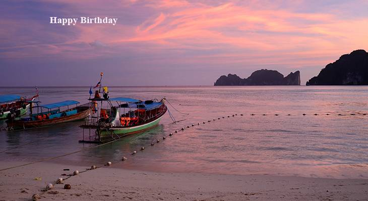 happy birthday wishes, birthday cards, birthday card pictures, famous birthdays, sunset, sunrise, thailand scenery, ko phi phi don