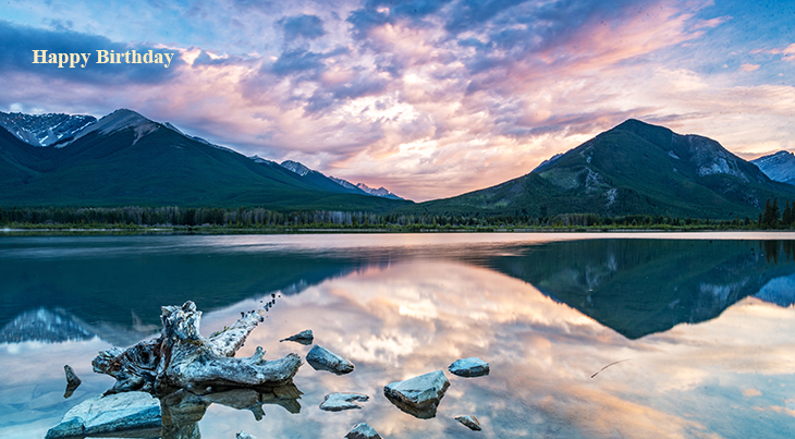 happy birthday wishes, birthday cards, birthday card pictures, famous birthdays, vermilion lakes, banff alberta, canada nature scenery