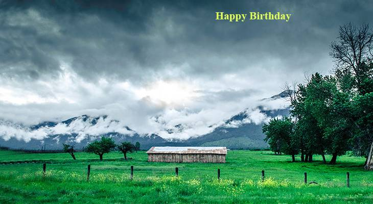 happy birthday wishes, birthday cards, birthday card pictures, famous birthdays, scenery, farmland, green, grass, clouds