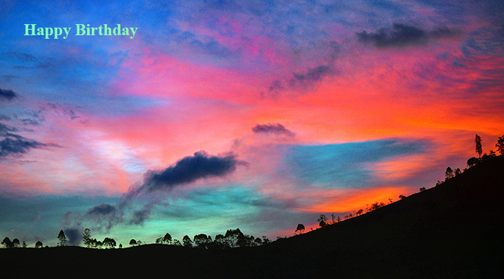 happy birthday wishes, birthday cards, birthday card pictures, famous birthdays, sunset, sunrise, pinas ecuador scenery