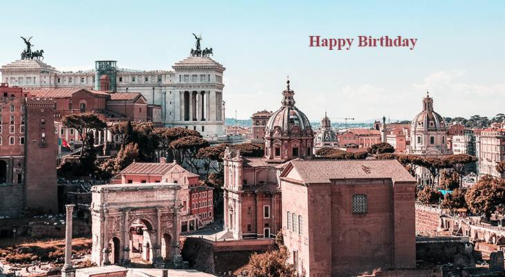 happy birthday wishes, birthday cards, birthday card pictures, famous birthdays, vatican city, rome italy, italian architecture