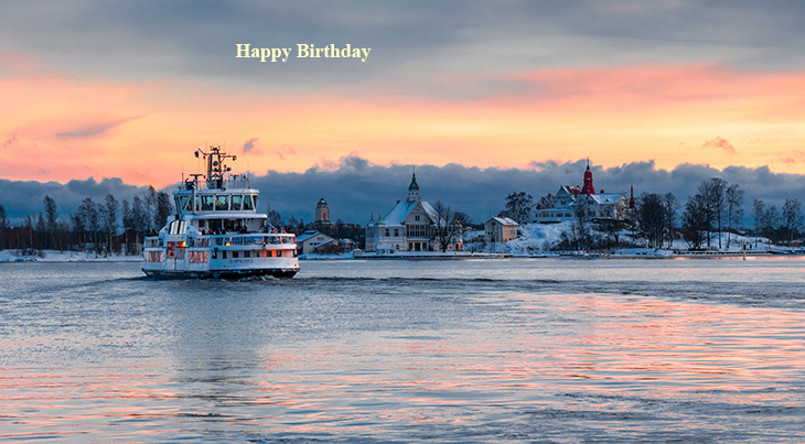 happy birthday wishes, birthday cards, birthday card pictures, famous birthdays, sunset, nature scenery, helsinki finland, boat