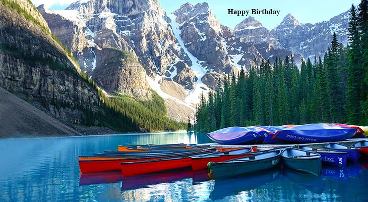 happy birthday wishes, birthday cards, birthday card pictures, famous birthdays, moraine lake, nature scenery, canada
