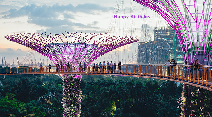 happy birthday wishes, birthday cards, birthday card pictures, famous birthdays, singapore buildings, bridges, supertree grove, architecture