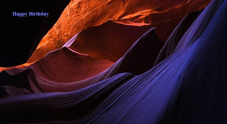 happy birthday wishes, birthday cards, birthday card pictures, famous birthdays, antelope canyon, arizona, nature scenery