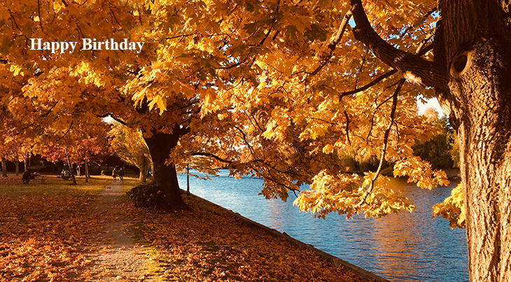 happy birthday wishes, birthday cards, birthday card pictures, famous birthdays, nature scenery, fall colors, autumn leaves