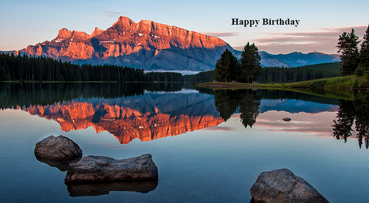happy birthday wishes, birthday cards, birthday card pictures, famous birthdays, sunrise, lake minnewanka, alberta, nature scenery