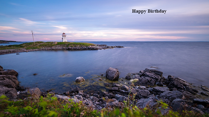 happy birthday wishes, birthday cards, birthday card pictures, famous birthdays, cap auget lighthouse, nova scotia, nature scenery, buildings