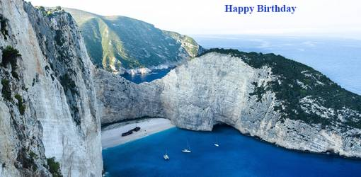 happy birthday wishes, birthday cards, birthday card pictures, famous birthdays, navagio beach, zaknythos greece, greek beaches, nature scenery