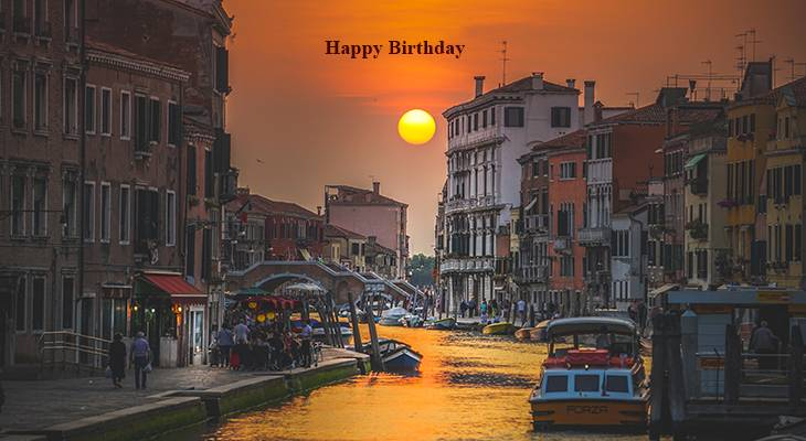 happy birthday wishes, birthday cards, birthday card pictures, famous birthdays, sunset, ponte delle guglie, venice scenery, italy bridges