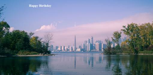 happy birthday wishes, birthday cards, birthday card pictures, famous birthdays, toronto islands, toronto ontario, nature scenery, buildings, architecture