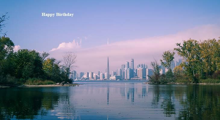 happy birthday wishes, birthday cards, birthday card pictures, famous birthdays, toronto islands, toronto ontario, nature scenery, buildings, architecture