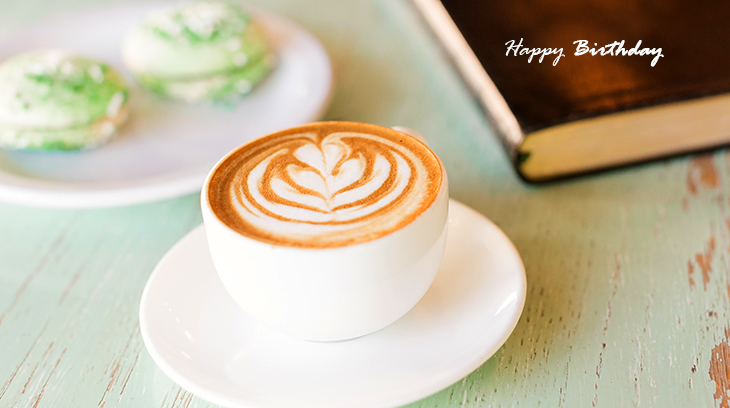 happy birthday wishes, birthday cards, birthday card pictures, famous birthdays, coffee, cappucino, hot chocolate, books, treats, cookies, food