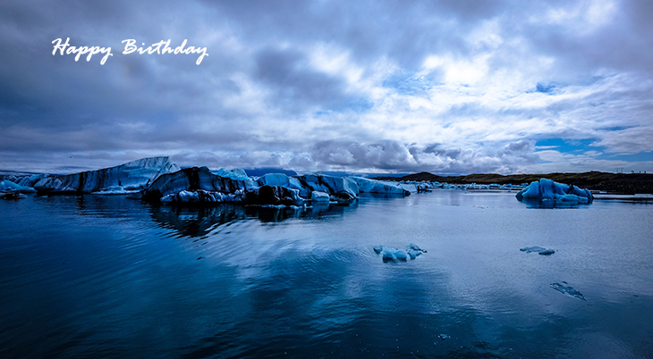 happy birthday wishes, birthday cards, birthday card pictures, famous birthdays, glacier lagoon, iceland, nature scenery, winter