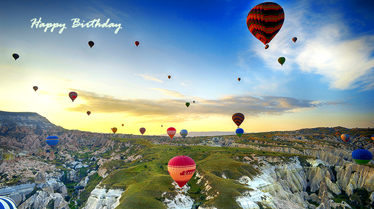 happy birthday wishes, birthday cards, birthday card pictures, famous birthdays, hot air balloons, cappadocia, turkey, nature scenery