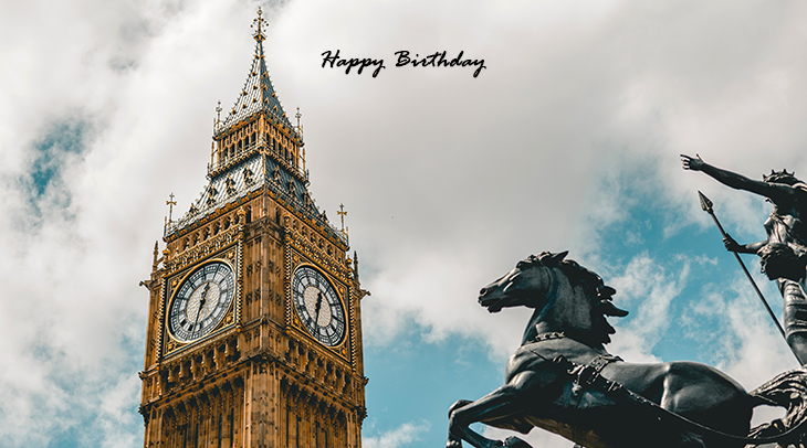 happy birthday wishes, birthday cards, birthday card pictures, famous birthdays, big ben clock, statue, london landmarks