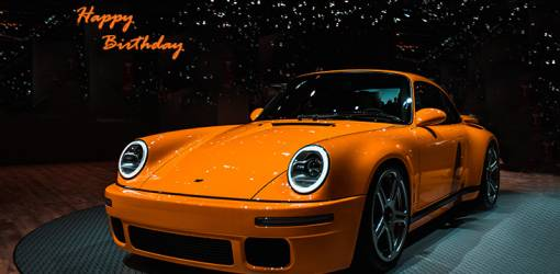 happy birthday wishes, birthday cards, birthday card pictures, famous birthdays, porsche, orange sportscar, automobile
