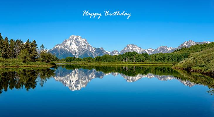 happy birthday wishes, birthday cards, birthday card pictures, famous birthdays, nature scenery, wyoming, grand teton national park,