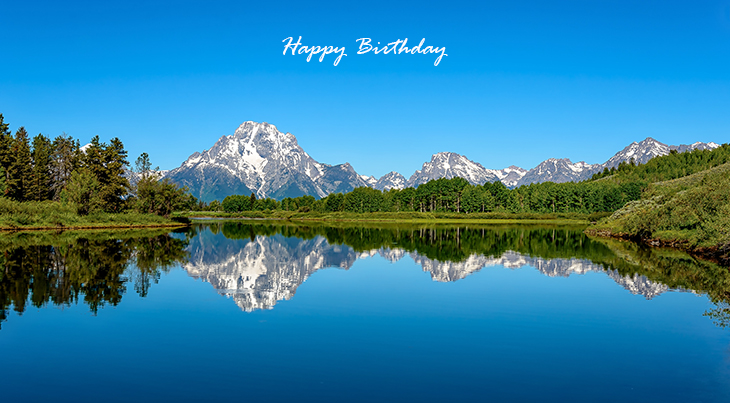 happy birthday wishes, birthday cards, birthday card pictures, famous birthdays, nature scenery, wyoming, grand teton national park,