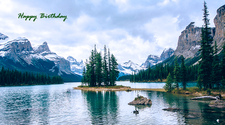 happy birthday wishes, birthday cards, birthday card pictures, famous birthdays, spirit island, alberta, canada, nature scenery