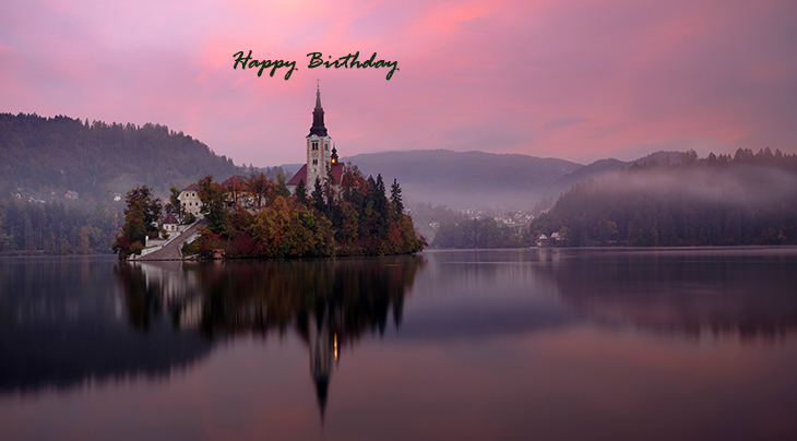 happy birthday wishes, birthday cards, birthday card pictures, famous birthdays, sunset, sunrise, lake bled, slovenia, buildings, architecture