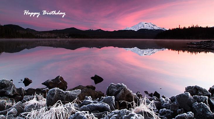 happy birthday wishes, birthday cards, birthday card pictures, famous birthdays, sunset, sunrise, nature scenery, lake