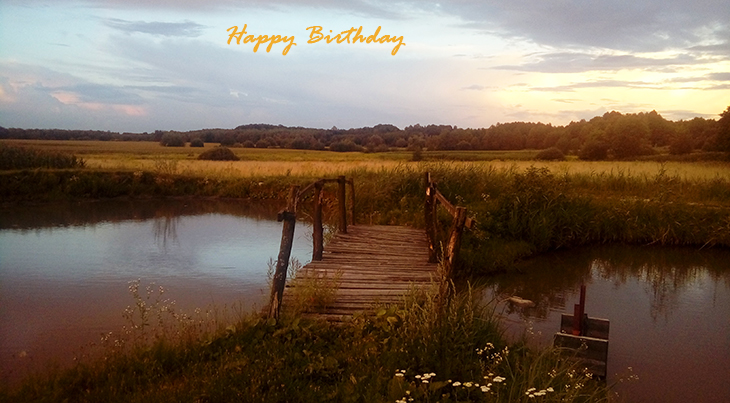 happy birthday wishes, birthday cards, birthday card pictures, famous birthdays, sunset, nature scenery, bridge