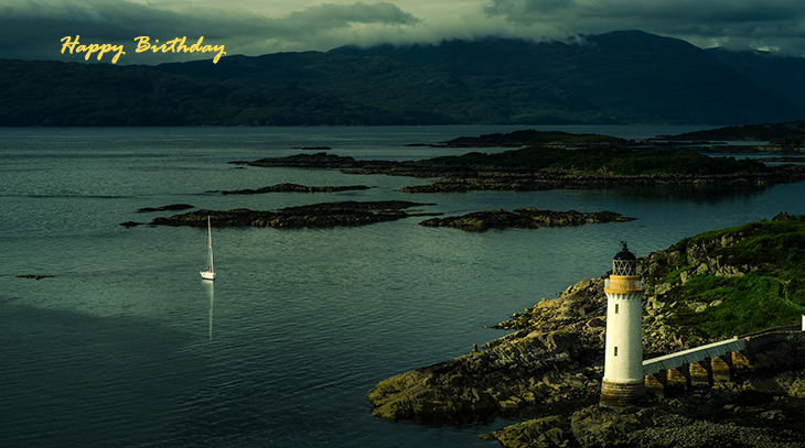 happy birthday wishes, birthday cards, birthday card pictures, famous birthdays, lighthouse, scotland, boats, natures scenery, buildings