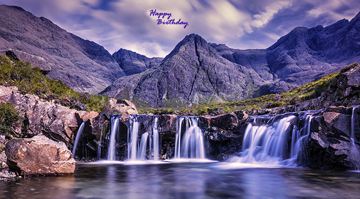 happy birthday wishes, birthday cards, birthday card pictures, famous birthdays, waterfalls, nature scenery, lakes