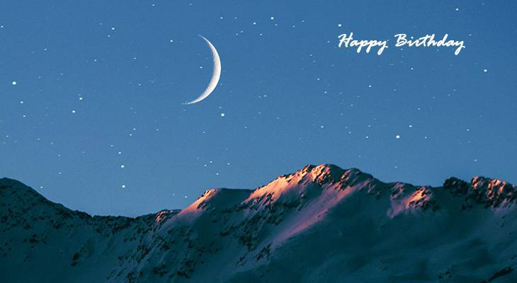 happy birthday wishes, birthday cards, birthday card pictures, famous birthdays, stars, crescent moon, mountains, nature scenery