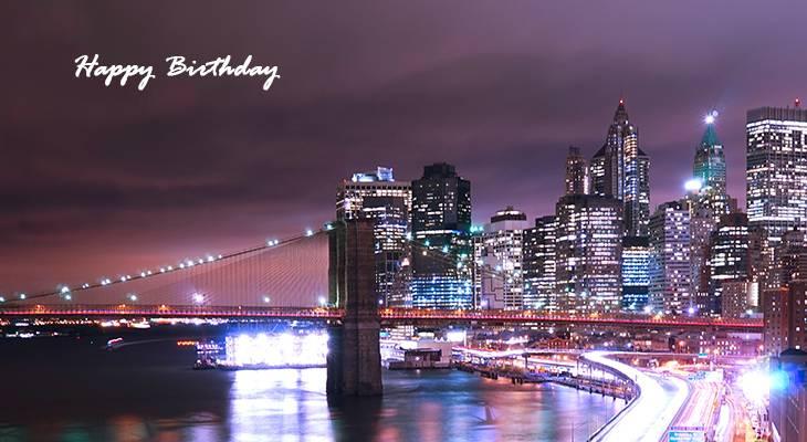 happy birthday wishes, birthday cards, birthday card pictures, famous birthdays, city lights, manhattan, bridge, buildings, new york