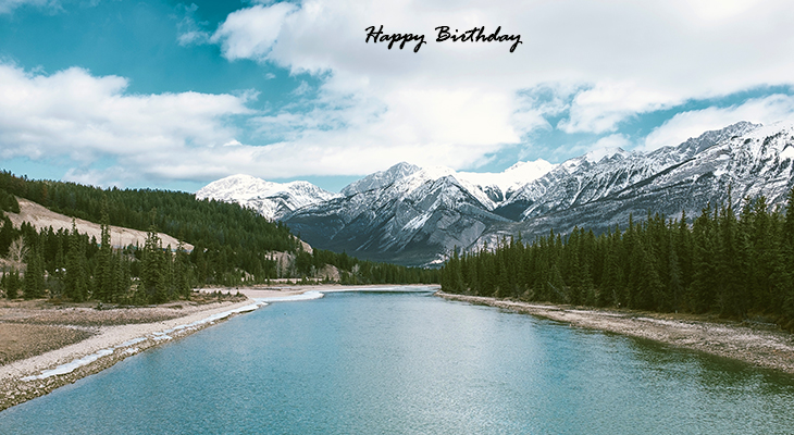 happy birthday wishes, birthday cards, birthday card pictures, famous birthdays, nature scenery, jasper, british columbia, canada, mountains