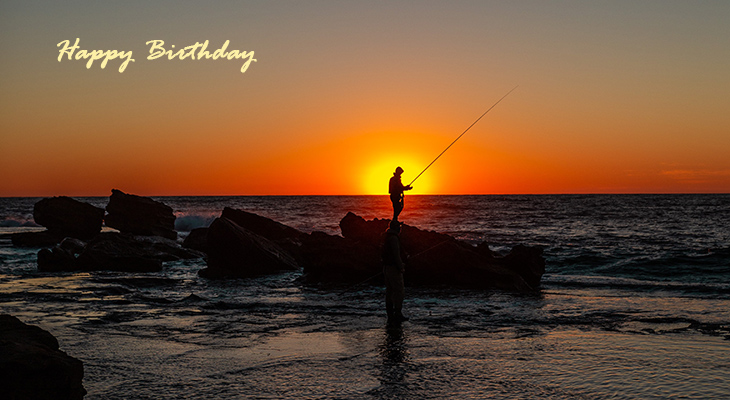 happy birthday wishes, birthday cards, birthday card pictures, famous birthdays, fishing, sunset, nature scenery