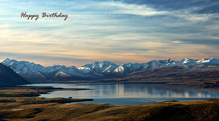 happy birthday wishes, birthday cards, birthday card pictures, famous birthdays, lake tekapo, new zealand, nature scenery