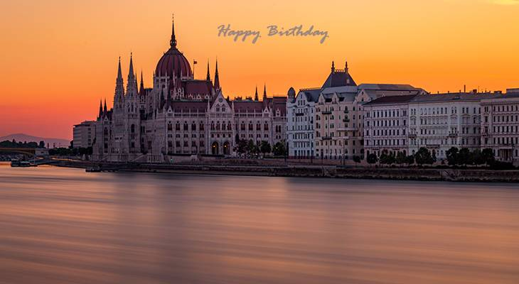 happy birthday wishes, birthday cards, birthday card pictures, famous birthdays, sunset, budapest parliament building, hungary