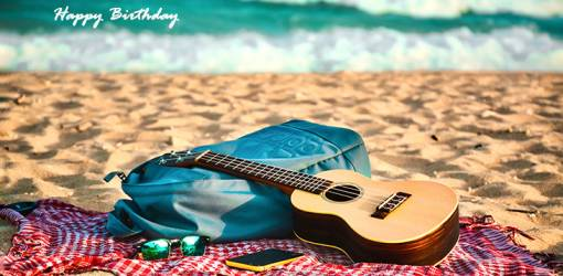 happy birthday wishes, birthday cards, birthday card pictures, famous birthdays, guitar, beach, sand, ocean