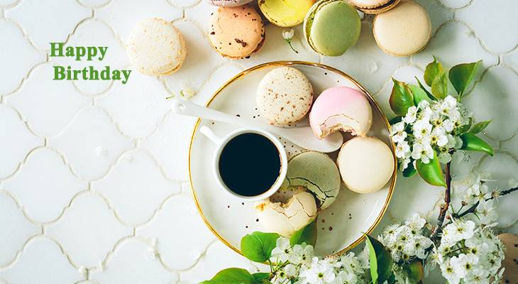 happy birthday wishes, birthday cards, birthday card pictures, famous birthdays, coffee, white flowers, macarons, cookies, treats
