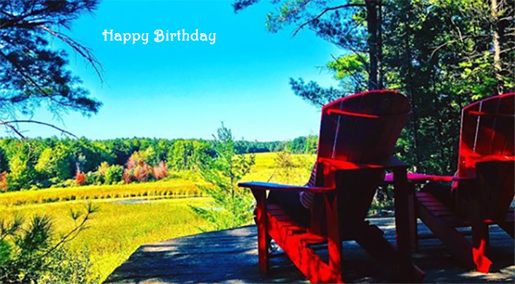 happy birthday wishes, birthday cards, birthday card pictures, famous birthdays, red deck chairs, muskoka chairs, natures scenery, gananoque, thousand islands, trees