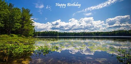 happy birthday wishes, birthday cards, birthday card pictures, famous birthdays, clouds, trees, reflection, lake, frontenac provincial park, ontario, nature, scenery,