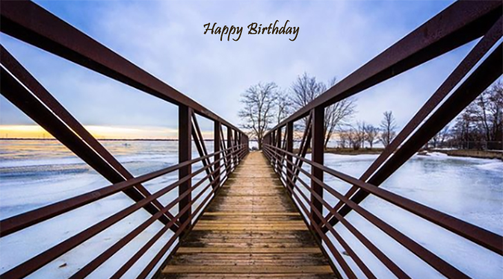 happy birthday wishes, birthday cards, birthday card pictures, famous birthdays, bridge, boardwalk, portsmouth olympic harbour, kingston, lake ontario