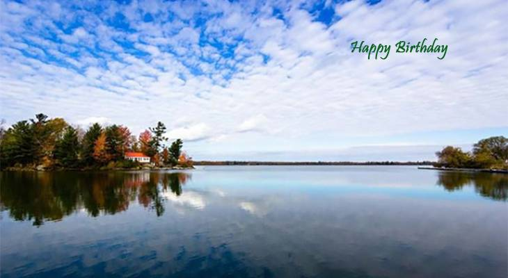 happy birthday wishes, birthday cards, birthday card pictures, famous birthdays, kingston, lake ontario, canada, lake, reflection